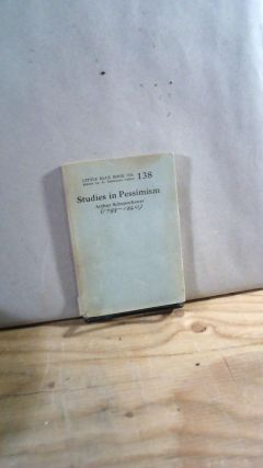 Little Blue Book No. 138 Studies in Pessimism. Arthur SCHOPENHAUER