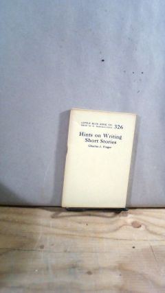 Little Blue Book No. 326 Hints on Writing Short Stories. Charles J. FINGER