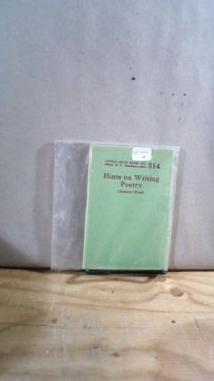 Little Blue Book No. 514 Hints on Writing Poetry. Clement WOOD