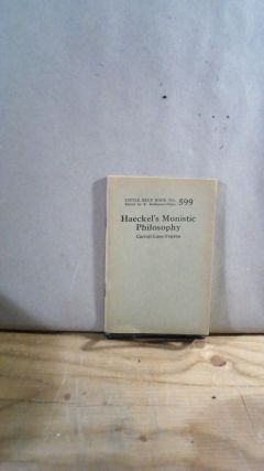 Little Blue Book No. 599 Haeckel's Monistic Philosophy. Carroll Lane FENTON