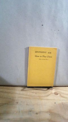 Little Blue Book No. 606 How to Play Chess. James Juvenal HAYES