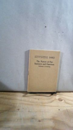 Little Blue Book No. 1052 The Nature of Our Instincts and Emotions. William J. FIELDING
