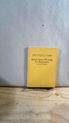 Little Blue Book No. 1240 Short Story Writing for Beginners. Fiswoode TARLETON