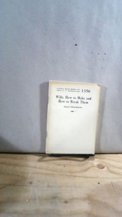 Little Blue Book No. 1356 Wills: How to Make and How to Break Them. Harry HIBSCHMAN