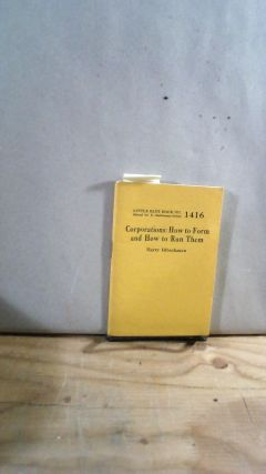 Little Blue Book No. 1416 Corporations: How to Form and How to Run Them. Harry HIBSCHUMAN