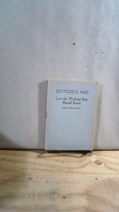 Little Blue Book No. 1427 Law the Working-Man Should Know. Harry HIBSCHUMAN