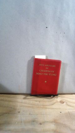 Five Articles by Chairman Mao Tse-Tung Vest Pocket Edition. Mao TSE-TUNG