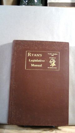 Ryan's Legislative Manual: Tenth Session, 1907 State of Washington. Historical, Statistical,...