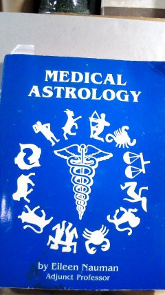 Medical Astrology. Eileen NAUMAN