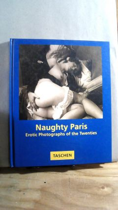 Naughty Paris: Erotic Photographs of the Twenties. Michael KOETZLE, Uwe. REISHUS SCHEID, Craig