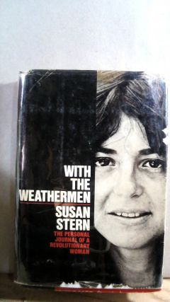 With The Weathermen: The Personal Journal of a Revolutionary Woman. Susan STERN