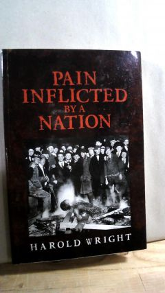 Pain Inflicted By A Nation. Harold WRIGHT