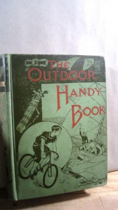 The Outdoor Handy Book For Playground, Field, and Forest. D. C. BEARD