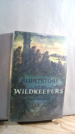 Bluntstone and the Wildkeepers. Nigel GRIMSHAW