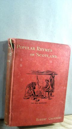 Popular Rhymes of Scotland New Edition. Robert CHAMBERS