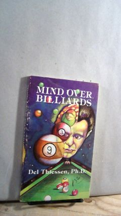 Mind Over Billiards: A Psychological Stategy for Winning at Pocket Billiards. Del THIESSEN