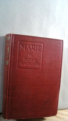 Marie: An Episode in the Life of the Late Allan Quatermain. H. Rider HAGGARD