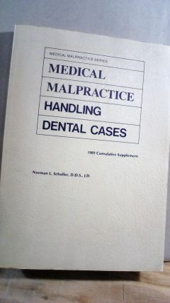Medical Malpractice Series: Medical Malpractice Handling Dental Cases 1989 Cumulative Supplement....