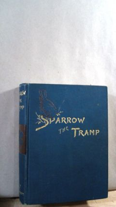 Sparrow, The Tramp. A Fable for Children