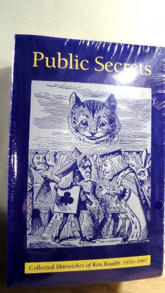 Public Secrets: Collected Skirmishes of Ken Knabb 1970-1997. Ken KNABB