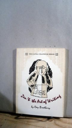 Zen & The Art of Writing. Yes! Capra Chapbook Series No. 13. Ray BRADBURY