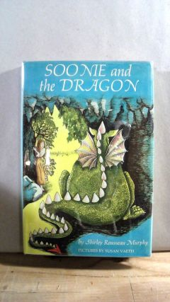 Soonie and the Dragon. Shirley Rousseau MURPHY