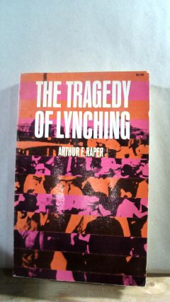 The Tragedy of Lynching. Arthur F. RAPER