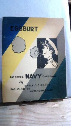Eggburt and Other Navy Cartoons. Earle D. CHESNEY