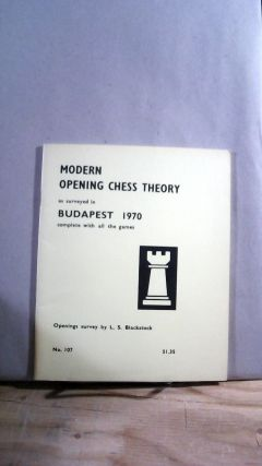 Modern Opening Chess Theory As Surveyed in Budapest 1970 Complete With All the Games No. 107. L....