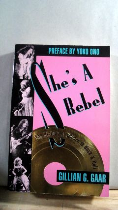 She's A Rebel: The History of Women in Rock & Roll. Gillian G. GAAR