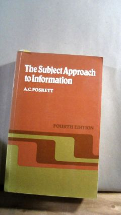 The Subject Approach of Information. A. C. FOSKETT