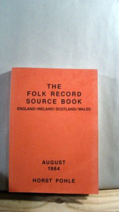 The Folk Record Source Book: England/Ireland/Scotland/Wales. Horst POHLE