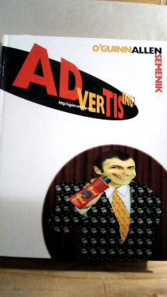 Advertising 2nd Edition. Thomas C. O'GUINN, Chris T. ALLEN, Richard J. SEMENIK
