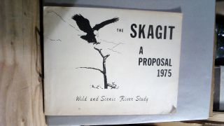 The Skagit: A Proposal 1975 Wild and Scenic River Study. National Wild, Scenic Rivers System