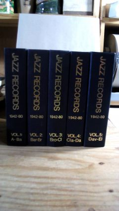 Jazz Records 1942 - 1980 Vol. 1-5 A-Ba, Bar-Br, Bro-Cl, Cla-Da, and Dav-El. Five volume set. Erik...