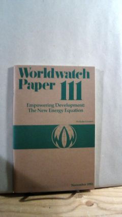 Empowering Development: The New Energy Equation. Worldwatch Papers no. 111 November 1992....