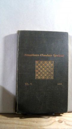 American Checker Review Vol. V Nos. 1 January - 12 December 1893
