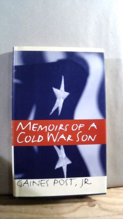 Memoirs of a Cold War Son. Gaines POST JR
