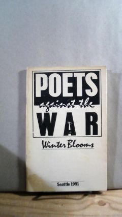 Poets Against the War: Winters Bloom. Anna BALINT, Martina GOODIN, Daniel OKO