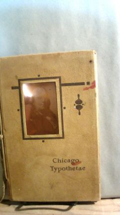 The Chicago Typothetae Annual Banquet Commemorating the Two Hundred and Fifth Anniversary of the...