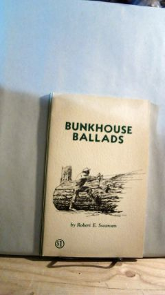 Bunkhouse ballads: A book of verse concerning the trials and tribulations, lives and ways of that...