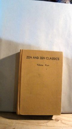 Zen and Zen Classics Volume Four: Mumonkan. R. H. BLYTH