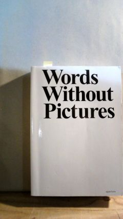 Words Without Pictures. Charlotte COTTON, Alex KLEIN