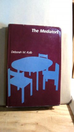 The Mediators. Deborah M. KOLB