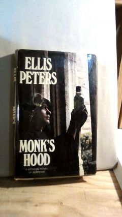 Monk's Hood: The Third Chronicle of Brother Cadfael. Ellis PETERS