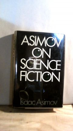 Asimove on Science Fiction. Isaac ASIMOV