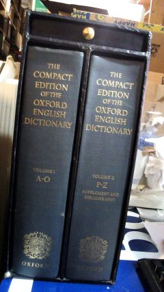 The Compact Edition of the Oxford English Dictionary Complete Text Reproduced Micrographically 2...