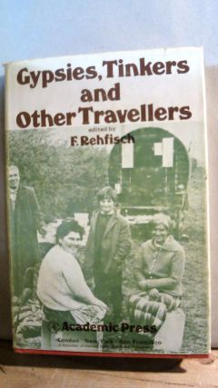 Gypsies, Tinkers and Other Travelers. F. REHFISCH