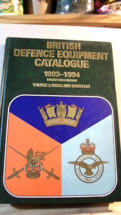 BRITISH DEFENCE EQUIPMENT CATALOGUE 21st edition: 1993-1994, Volume 2: Index and Directory....