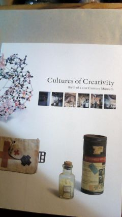 Cultures of Creativity: Birth of a 21st Century Museum. Ulf LARRSON